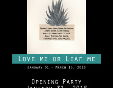 Love Me or Leaf Me Exhibition